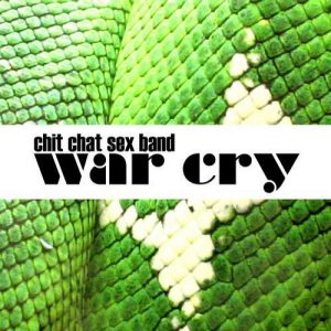 Chit Chat Sex Band – War Cry
