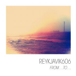 Reykjavik606 – From… To….