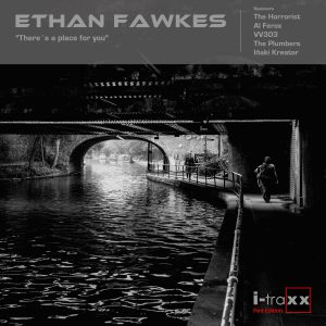 Ethan Fawkes – There´s a place for you