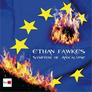 Ethan Fawkes – Symptom Of Apocalypse