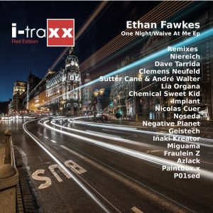 Ethan Fawkes One Night – Waive At Me