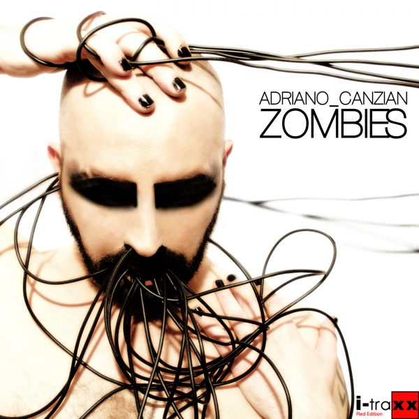 "Adriano Canzian releases ""Zombies"" on  I-Traxx Red"