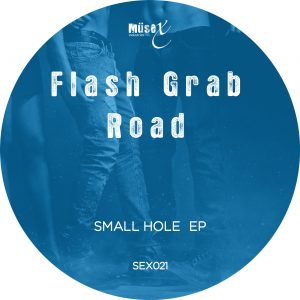 Flash Grab Road – Small Hole EP