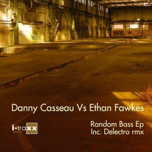 Random Bass – Danny Casseau Vs Ethan Fawkes