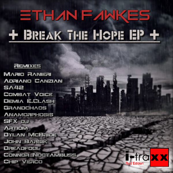 """Ethan Fawkes new video """"Break The Hope"""""""