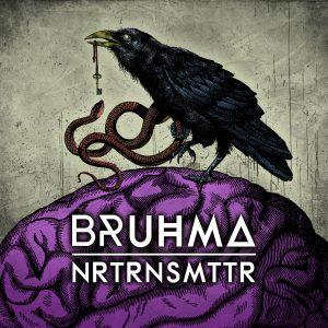 Bruhma – NRTRNSMTTR (Debut album)
