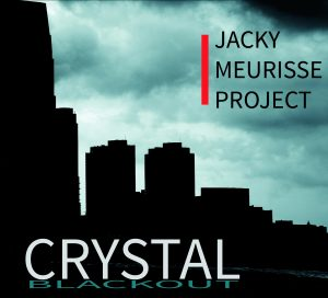 Jacky Meurisse Project – Crystal Blackout