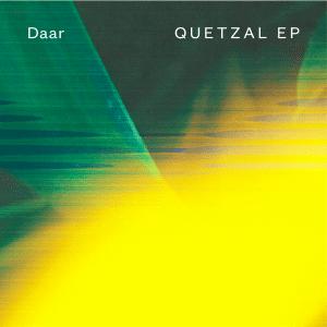 Daar – Quetzal EP