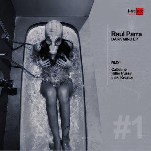Raul Parra – Dark Mind Ep
